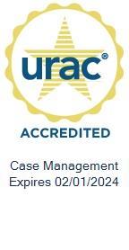 URAC Case Management Accredited Expires 02/01/2021